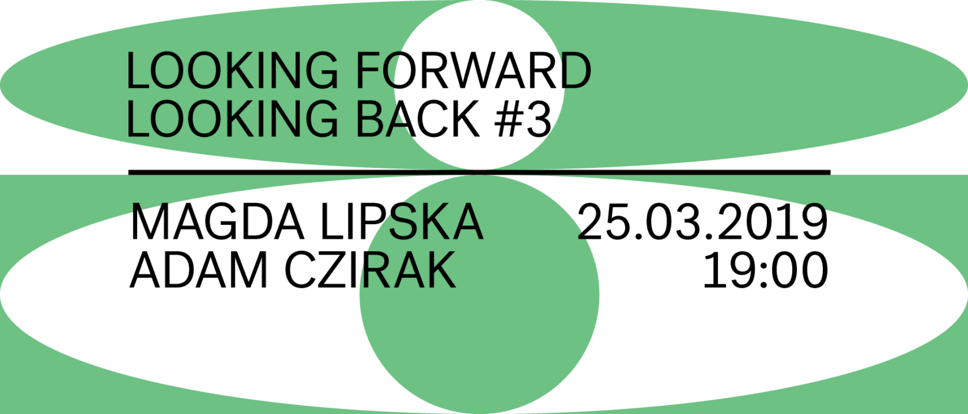 IP lectures: Magda Lipska and Adam Czirak / Looking Forward, Looking Back #3